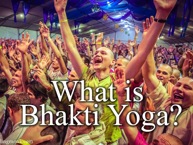 What is Bhakti Yoga?