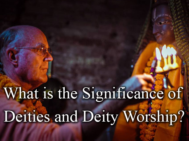 What is the significance of Deities and Deity Worship?