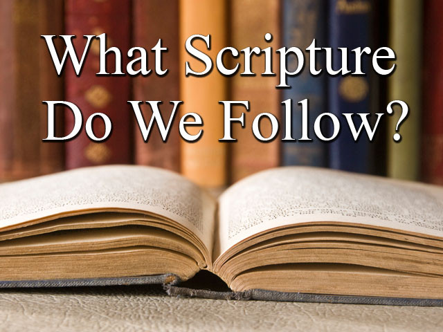 What scripture do we follow?