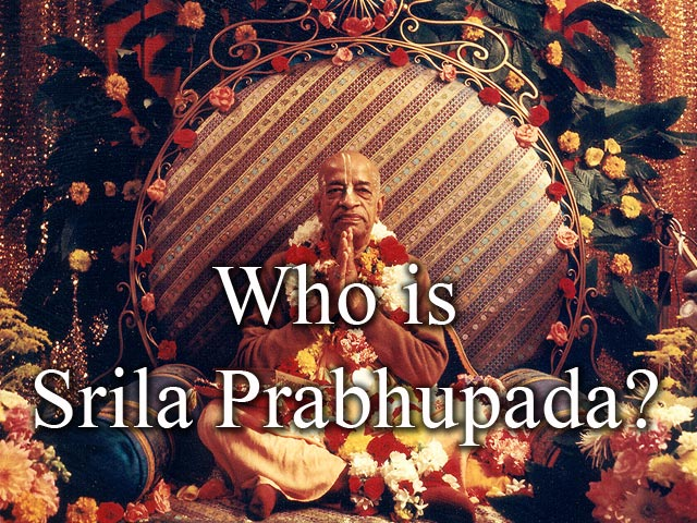 Who is Srila Prabhupada?