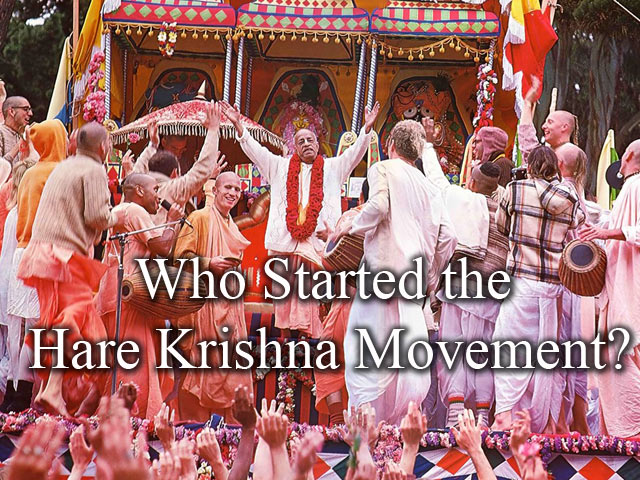 Who started the Hare Krishna Movement?