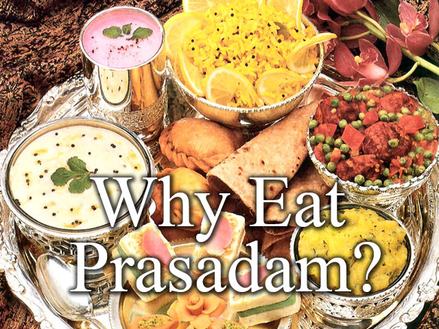 Why eat Prasadam?