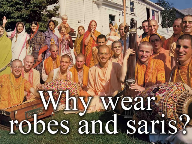 Why wear robes and saris?