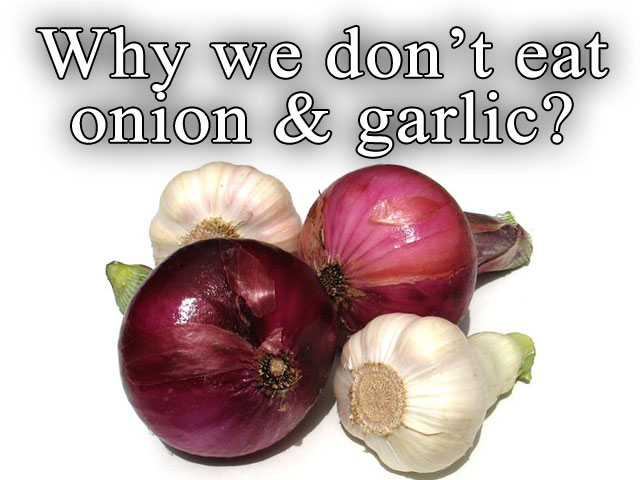 Why we don't eat onion and garlic?