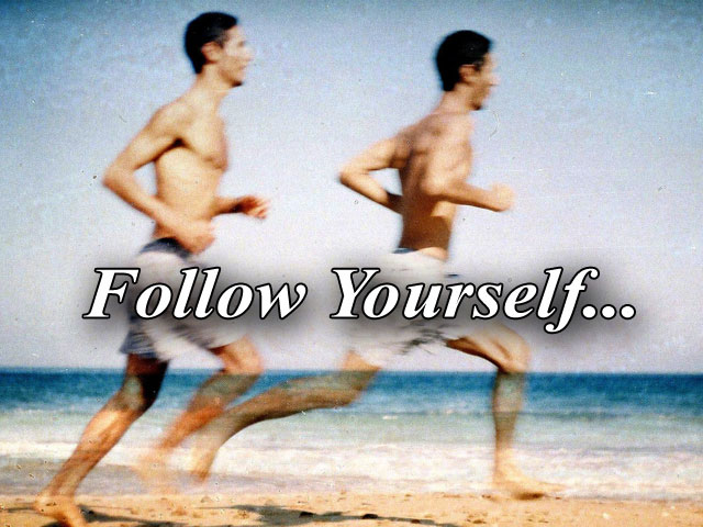 Follow yourself
