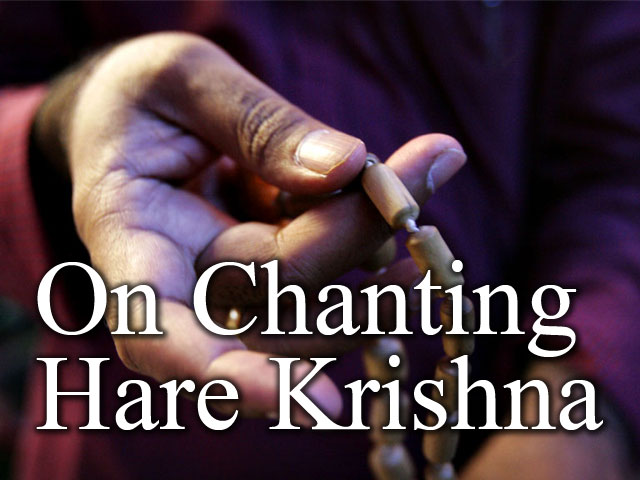 On Chanting Hare Krishna