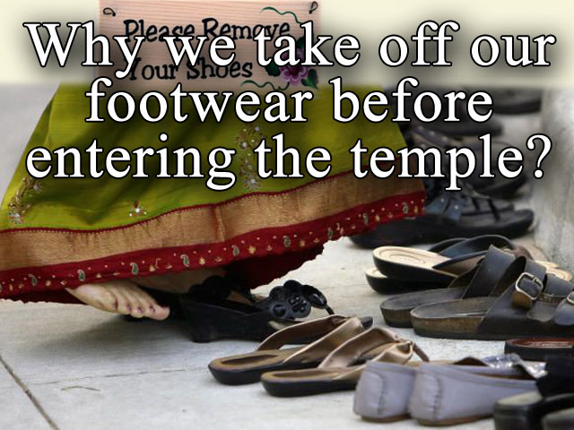 Why do we take off our shoes before entering the Temple?