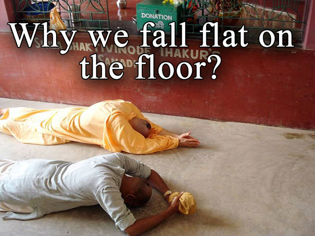 Why do we fall flat on the ground or offer Obeisance?